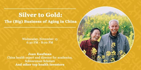 Silver to Gold: The (Big) Business of Aging in China tickets