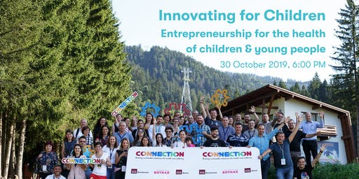 Innovating for Children: Entrepreneurs for the health of children & youths