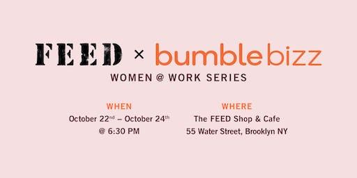 FEED x Bumble Bizz: Women @ Work series