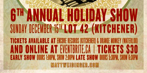 Matt Weidinger's 6th Annual Holiday Show