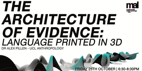 The Architecture of Evidence: Language Printed in 3D | MAL Seminars tickets
