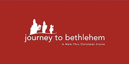 JOURNEY TO BETHLEHEM - Sunday, December 15 WALK INS WELCOME UNTIL 8:30PM
