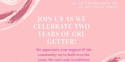 Grl Getter's 90s themed skate party!