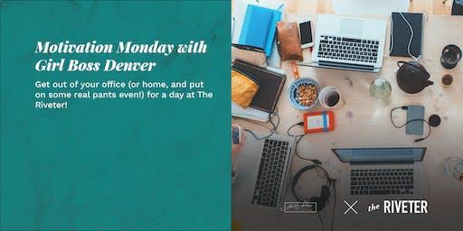 Motivation Monday with Girl Boss Denver