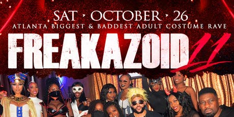 FREAKAZOID 11: Atl's Favorite Adult Costume Rave  happens @all-new TRAFFIK! tickets