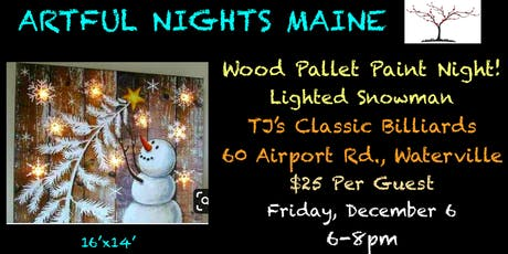 Wood Pallet Paint Night-Lighted Snowman at TJ's Classic Billiards Waterville tickets