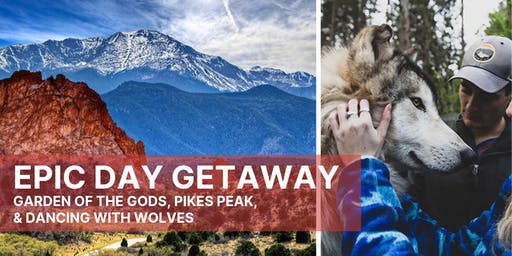 EPIC DAY GETAWAY: Garden of the Gods, Pikes Peak, and Dancing with Wolves