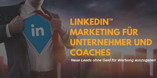 LinkedIn™ Marketing für Unternehmer und Coaches - Leads ohne Werbekosten