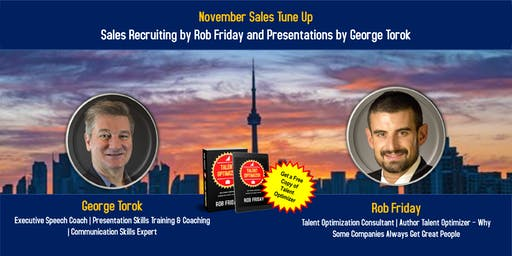 Sales Tuneup:  Recruiting  by Rob Friday and Presentations by George Torok