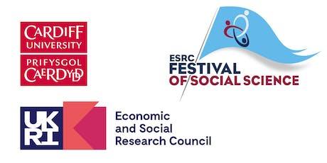Cardiff University ESRC IAA Festival of Social Science 2019- Launch Event tickets