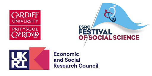 Cardiff University ESRC IAA Festival of Social Science 2019- Launch Event