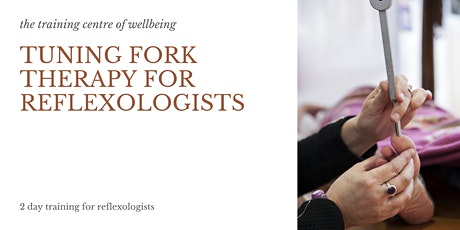 Tuning Fork Therapy for Reflexologists tickets