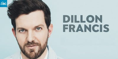 DILLON FRANCIS at EBC at Night- NOV. 27- FREE Guestlist!