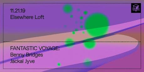 Fantastic Voyage Presents: Benny Bridges w/ Jackal Jyve @ Elsewhere Loft tickets
