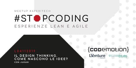 ROMA Meetup #AperiTech di Stop Coding: Il Design Thinking. Come nascono le idee? Con Jukuki! biglietti