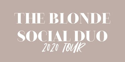 THE BLONDE SOCIAL DUO TOUR- San Antonio