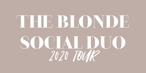 THE BLONDE SOCIAL DUO TOUR- San Antonio