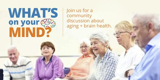 Community Discussion on Aging + Brain Health:  Kitchener Waterloo