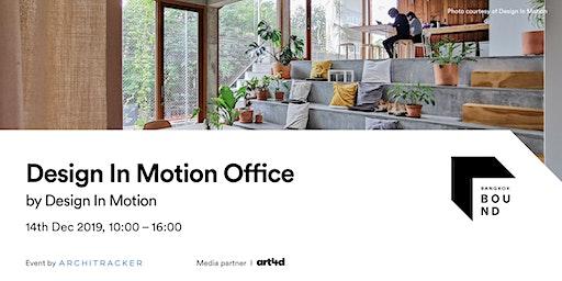 Bangkok Bound 2019 - Design In Motion Office
