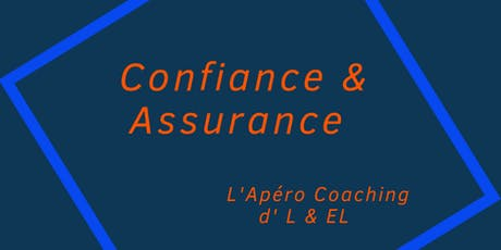 """L'Apéro Coaching """"Confiance & Assurance"""" billets"""