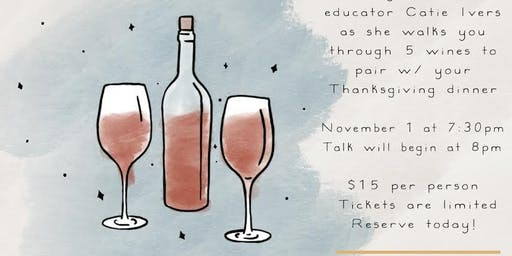 What to Serve at Thanksgiving Dinner: A Wine Education Event