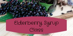 Elderberry Syrup Making Class