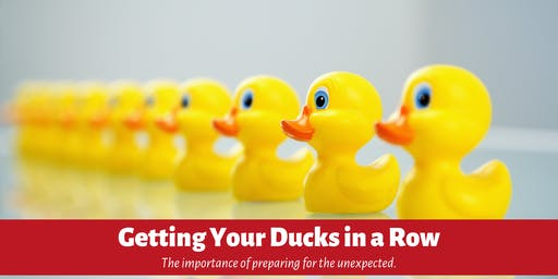 Free Seniors Seminar Series: Getting Your Ducks in a Row