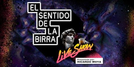 EL SENTIDO DE LA BIRRA Live Show entradas