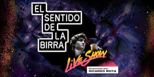 EL SENTIDO DE LA BIRRA Live Show