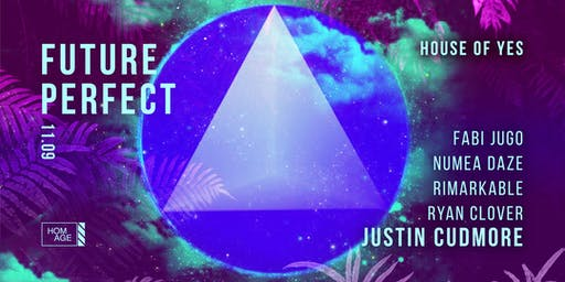 Future Perfect with Justin Cudmore & HOMAGE