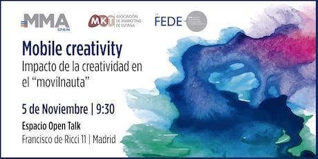 Mobile Creativity - El impacto de la creatividad en el movilnauta tickets