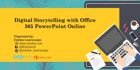 Digital Storytelling with Office 365 PowerPoint tickets