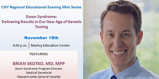 CNY RPP Educational Evening -  Down Syndrome: Delivering Results in Our New Age of Genetic Testing
