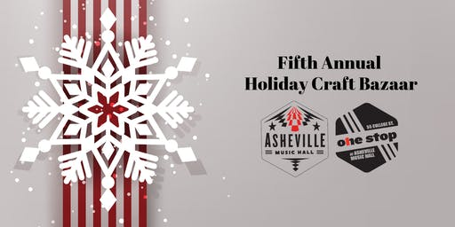 Fifth Annual Holiday Craft Bazaar!! | Asheville Music Hall & The One Stop