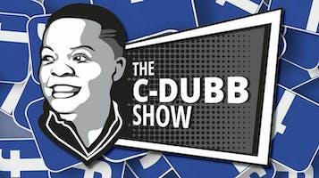 """""""The C-Dubb Show"""" Podcast Live"""