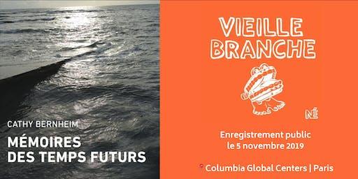 Vieille Branche - Enregistrement public: Marie Misset reçoit Cathy Bernheim