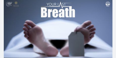 YOUR LAST BREATH  with Shaykh Omar Hajaj, Imam Ajmal Masroor & Al Janaza tickets