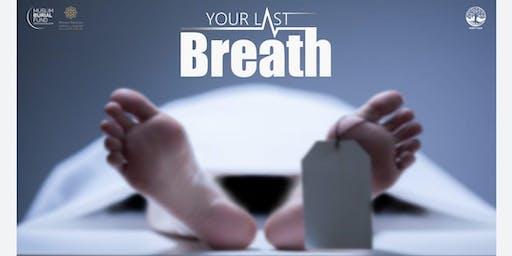 YOUR LAST BREATH  with Shaykh Omar Hajaj, Imam Ajmal Masroor & Al Janaza