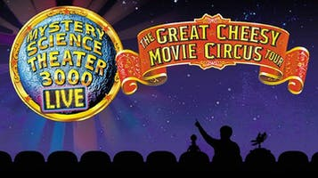 """""""Mystery Science Theater 3000 Live: The Great Cheesy Movie Circus Tour"""""""