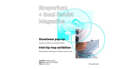 Emporium x Soul Doubt: Streetwear Spotlight & Irish Hip-Hop Exhibition tickets
