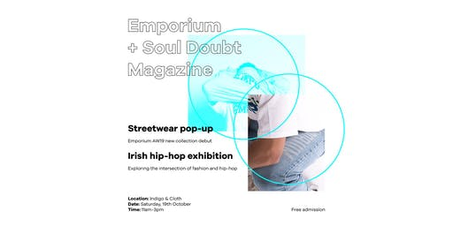 Emporium x Soul Doubt: Streetwear Spotlight & Irish Hip-Hop Exhibition