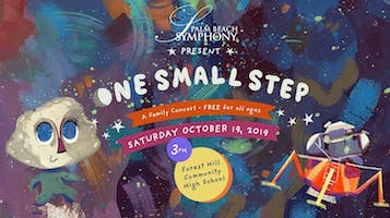 "Free Family Concert: ""One Small Step"" presented by Palm Beach Symphony"