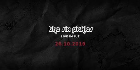 The Six Pickles Live im JUZ Tickets