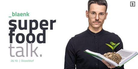 Superfood Talk & Panel mit Niko Rittenau &  Frédéric Letzner Tickets