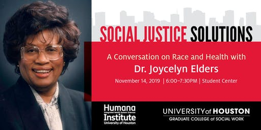 Social Justice Solutions, A Community Activist Series with Dr. Joycelyn Elders, the first African American Surgeon General of the United States