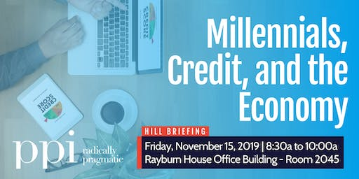 Hill Briefing: Millennials, Credit, and the Economy