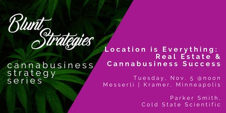 Cannabusiness Strategy Series: Location is Everything tickets