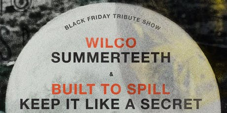 Black Friday Tribute Show: Wilco & Built to Spill tickets