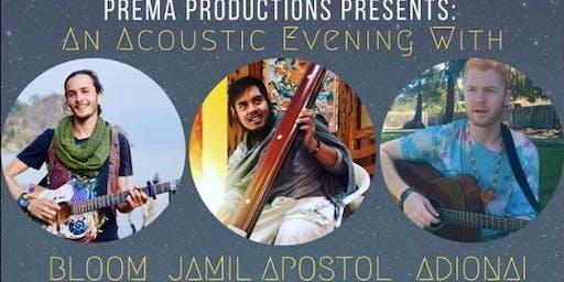 Prema Productions Presents: Bloom Music, Jamil Apostol & Adionai
