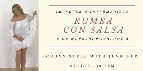 3 hour Rumba Con Salsa workshop  with Jennifer White tickets
